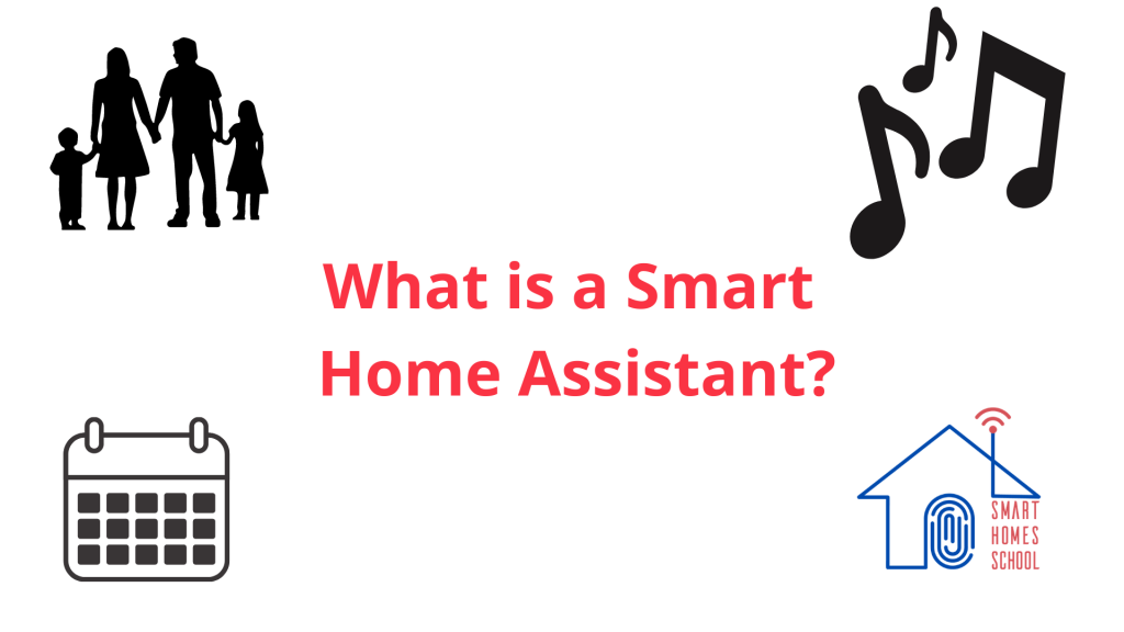 What is a Smart Home Assistant