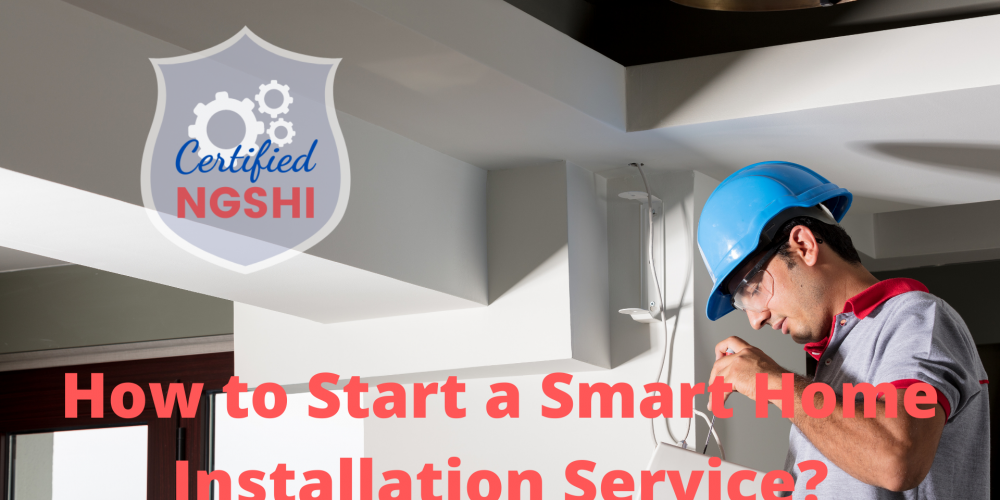 How to Start a Smart Home Installation Service? | Smart Home Training