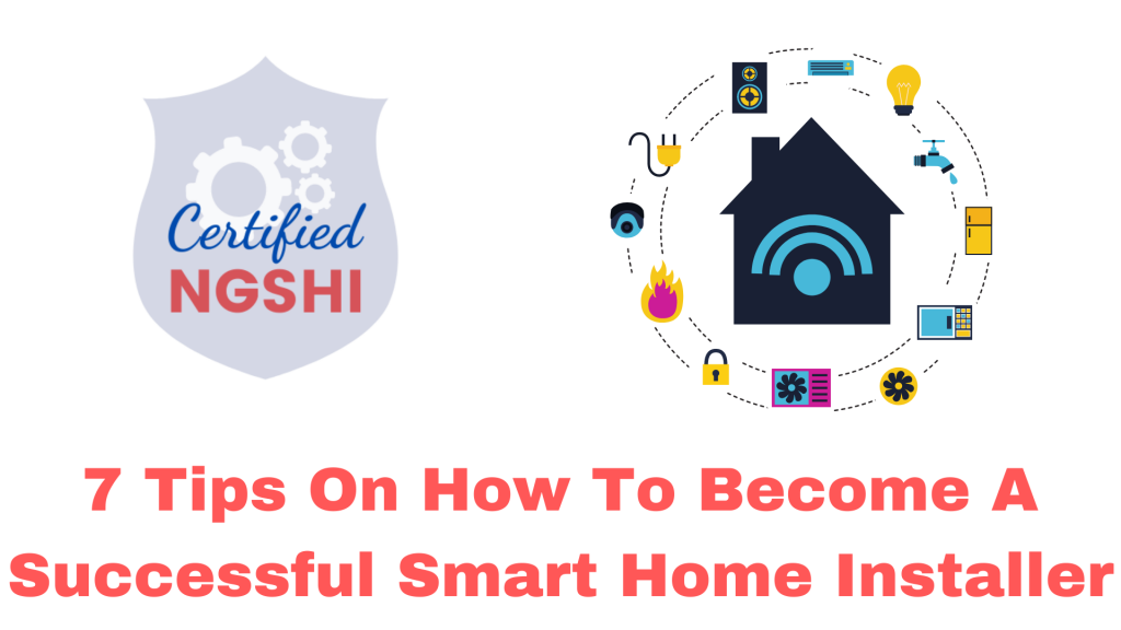 7 Tips On How To Become A Successful Smart Home Installer