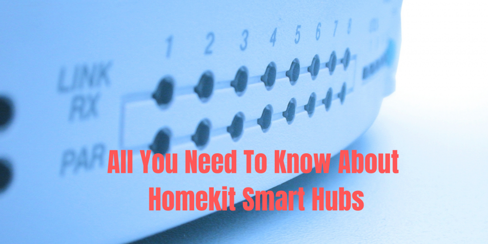 Everything you need to know about Homekit Smart Home Automation Hub