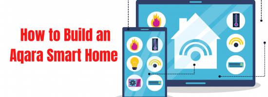 How to Build an Aqara Smart Home Automation? | Aqara Smart Devices