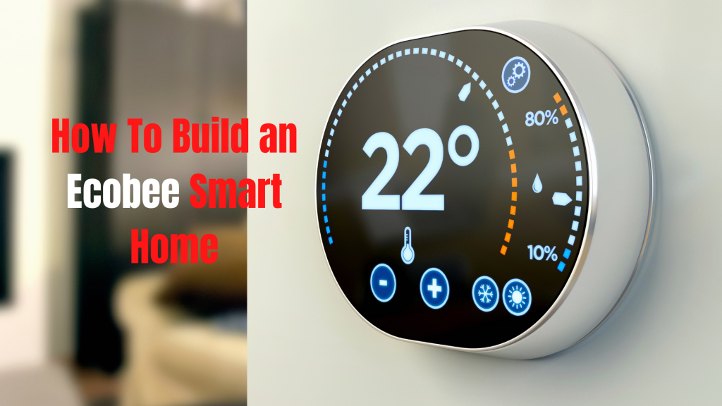 How To Build an Ecobee Smart Home