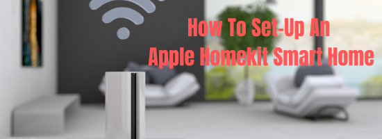 How To Set-Up An Apple Homekit Smart Home