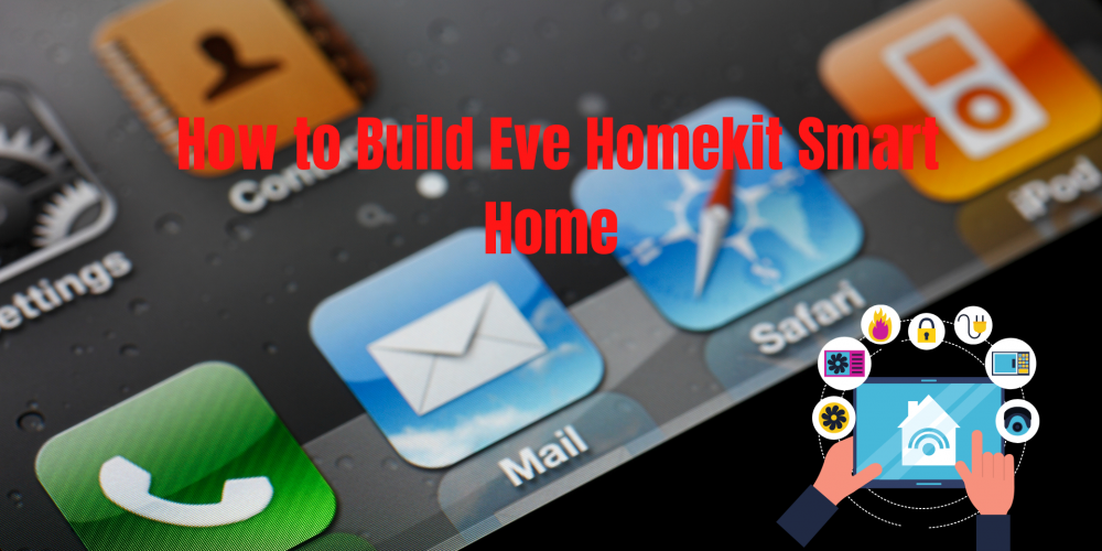 How to Build Eve Homekit Smart Home
