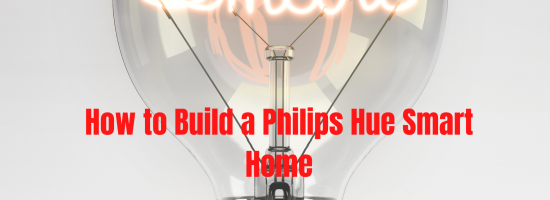 How to Build a Philips Hue Smart Home