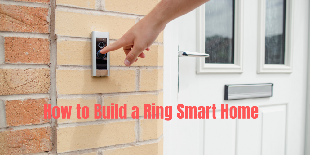 How to Build a Ring Smart Home