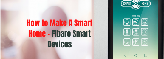 How to Make a Fibaro Smart Home System? | Fibaro Smart Devices Setup