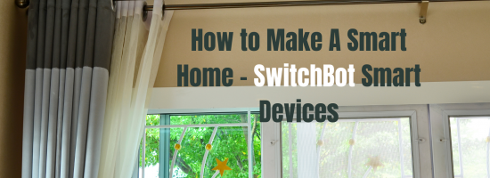 How to Make a Switchbot Smart Home System? | Switchbot Smart Devices
