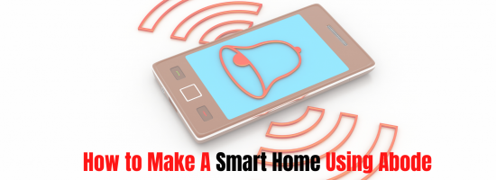 How to Make Abode Smart Home Automation & Security Cameras Setup?