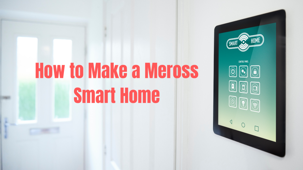 How to Make a Meross Smart Home
