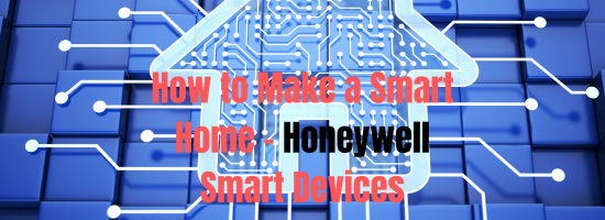 How to Make a Smart Home - Honeywell Smart Devices