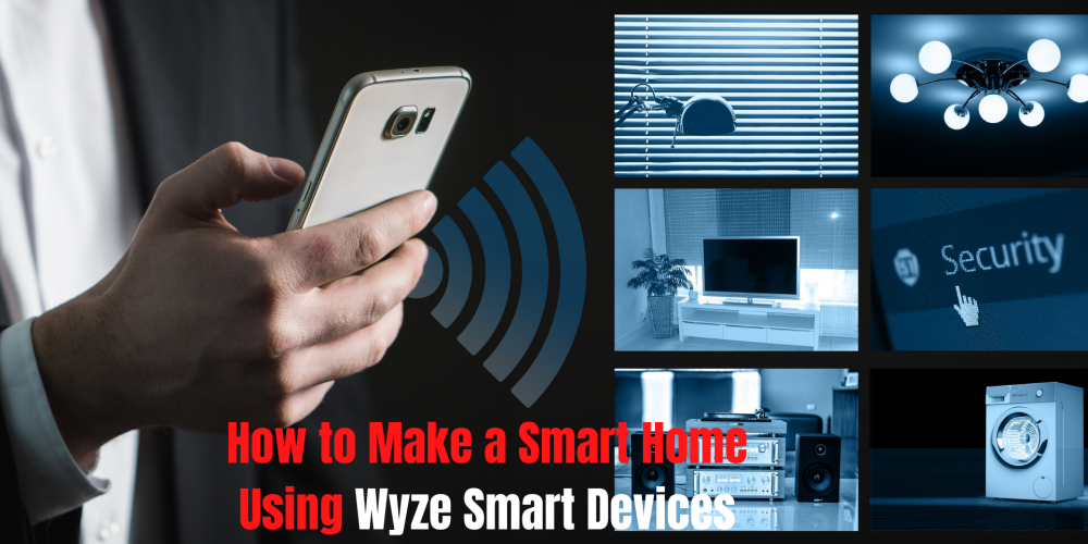How to Make Wyze Smart Home Automation System? | Wyze Technologies