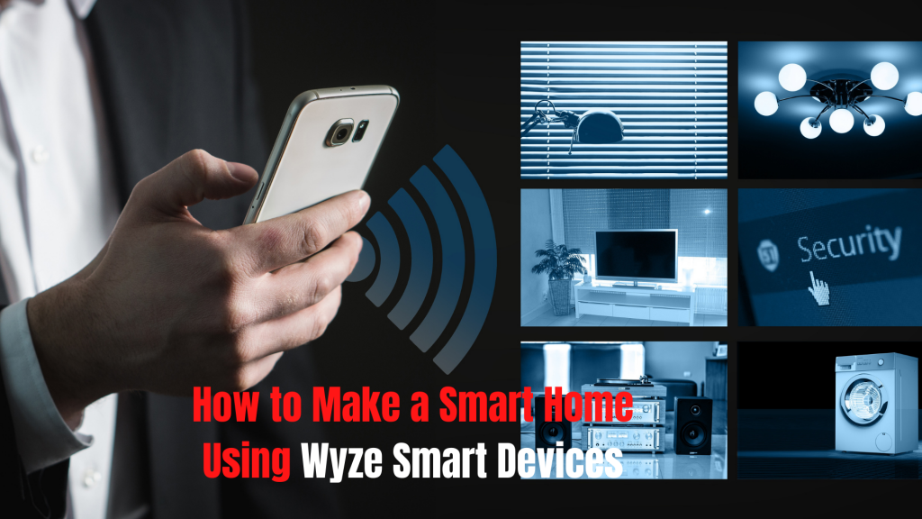 How to Make a Smart Home Using Wyze Technologies