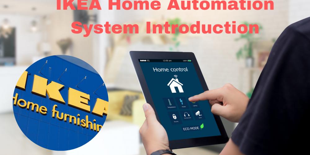 Ikea Smart Home Automation System | Ikea Smart Devices