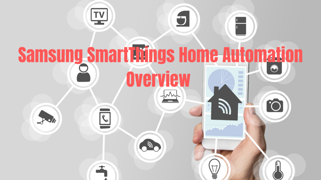 Samsung SmartThings Home Automation Overview