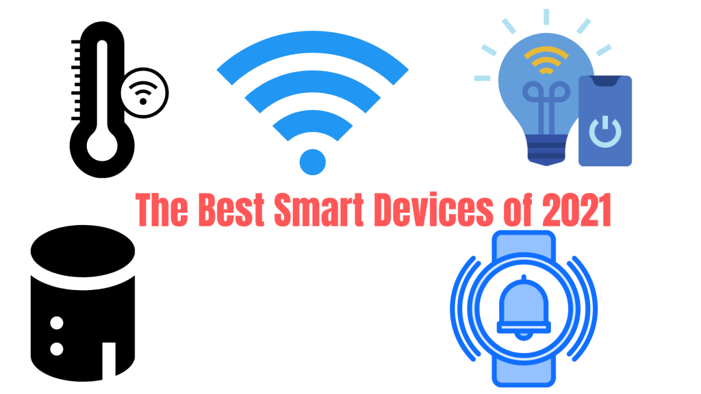 The Best Smart Devices of 2021