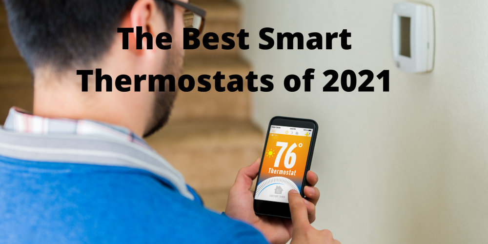 Best Smart Home Thermostats 2021 | Thermostat Reviews & Buying Guide
