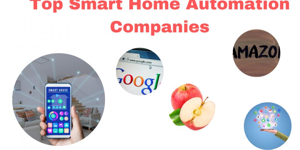 Top Smart Home Automation Companies | Google & Apple Smart Home