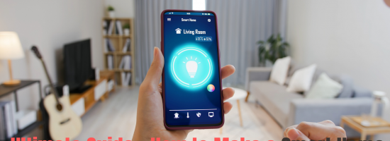 Ultimate Smart Home Guide | How to Make a Home Automation System?