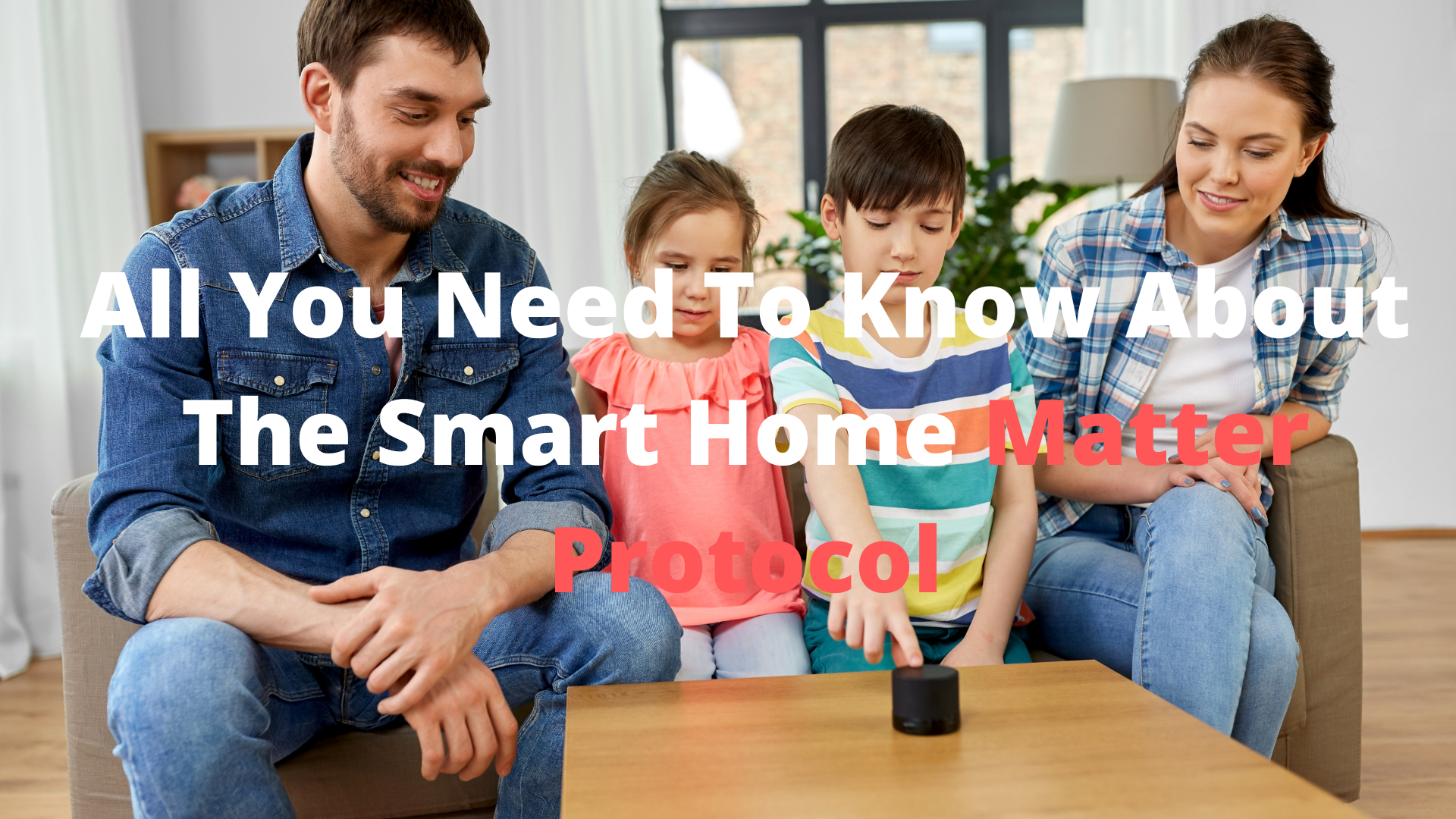 All You Need To Know About The Smart Home Matter Protocol