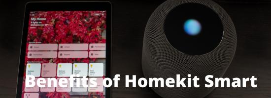 Benefits of Homekit Smart Homes