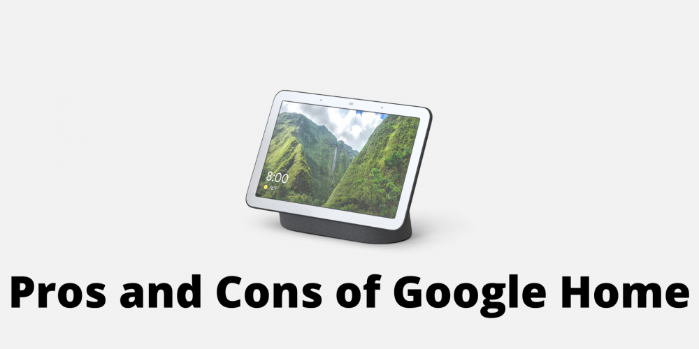Google Smart Home Pros and Cons